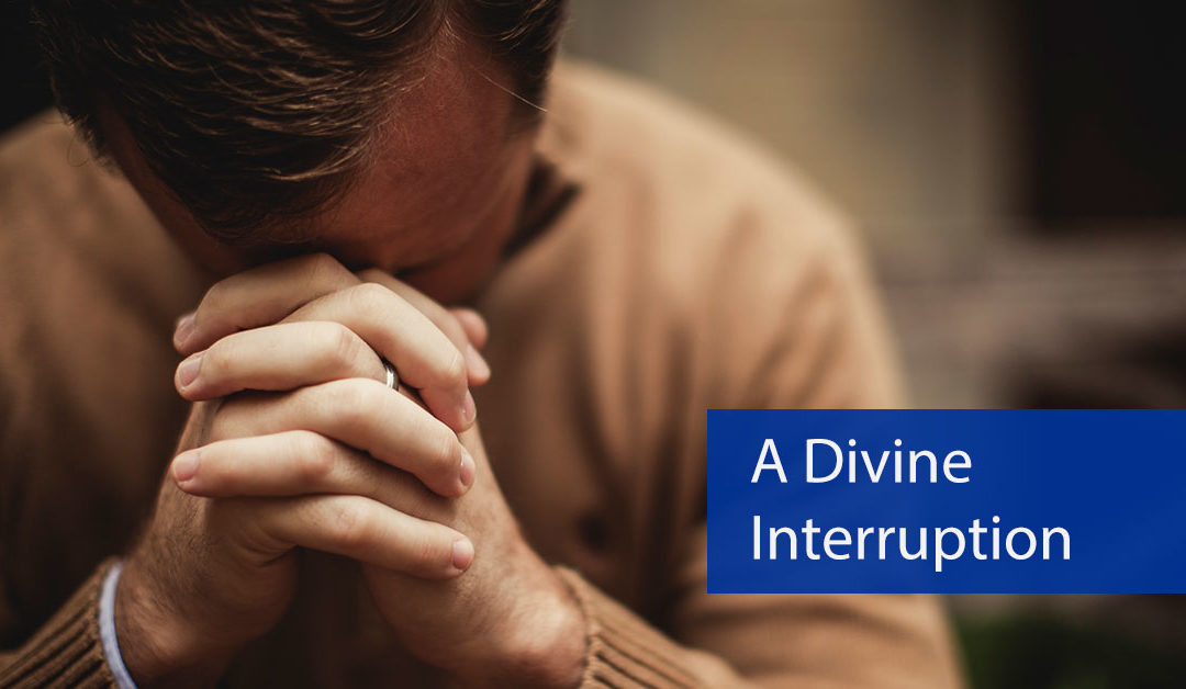 A Divine Interruption